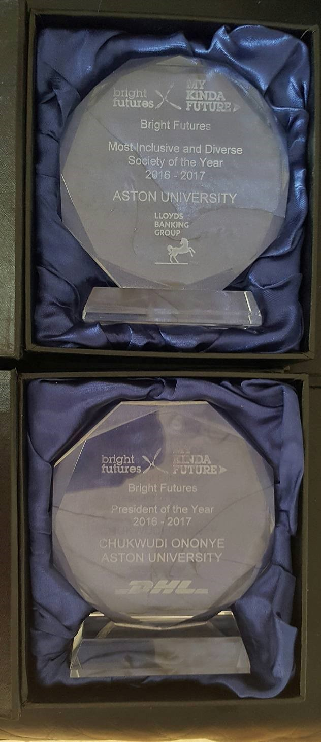 Aston Bright Futures Award: Most Inclusive and Diverse Society of the Year 2016 - 2017. Awarded by Loyds - Banking Group and Aston Bright Futures Award: President of the Year 2016 - 2017. Awarded by DHL